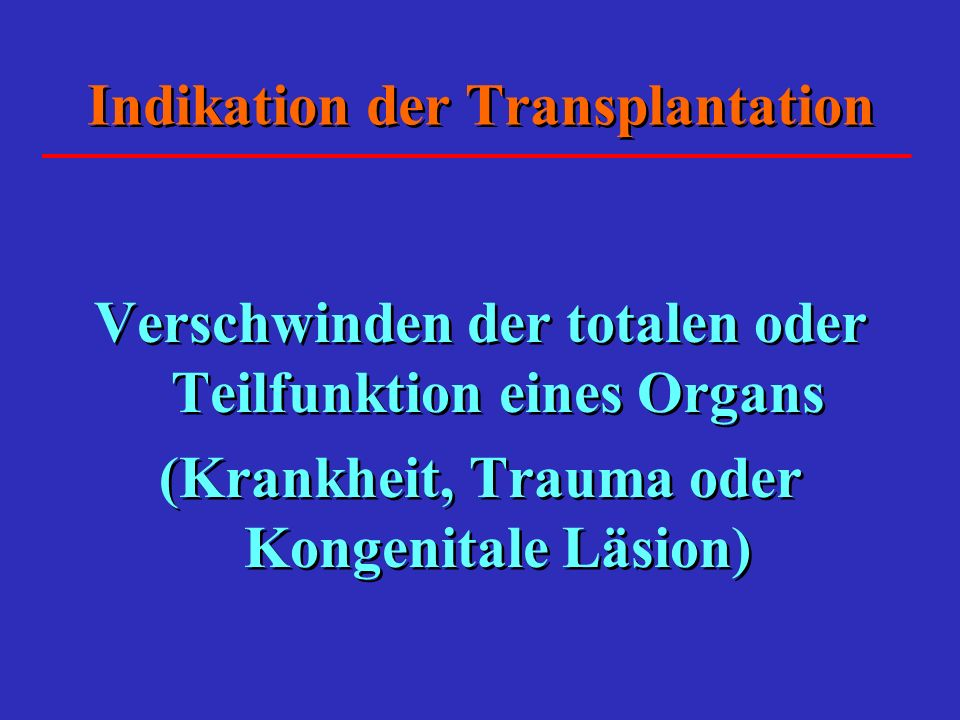 Indikation der Transplantation