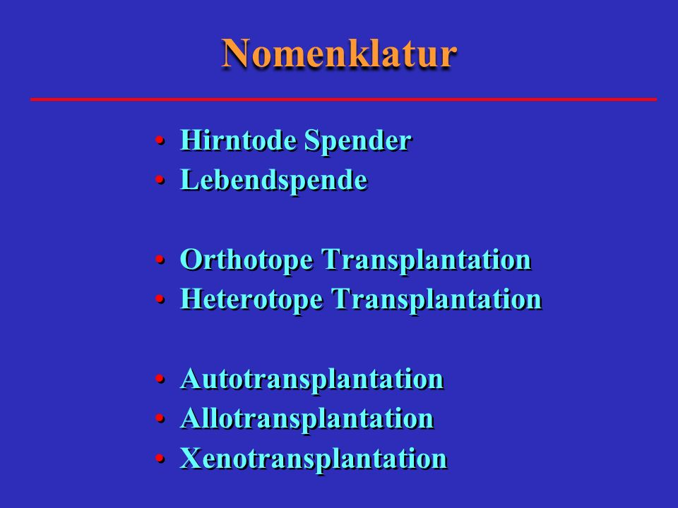 Nomenklatur Hirntode Spender Lebendspende Orthotope Transplantation