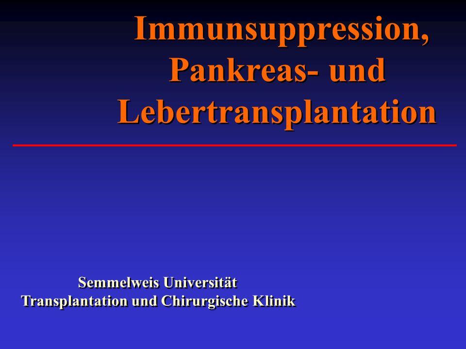 Immunsuppression, Pankreas- und Lebertransplantation