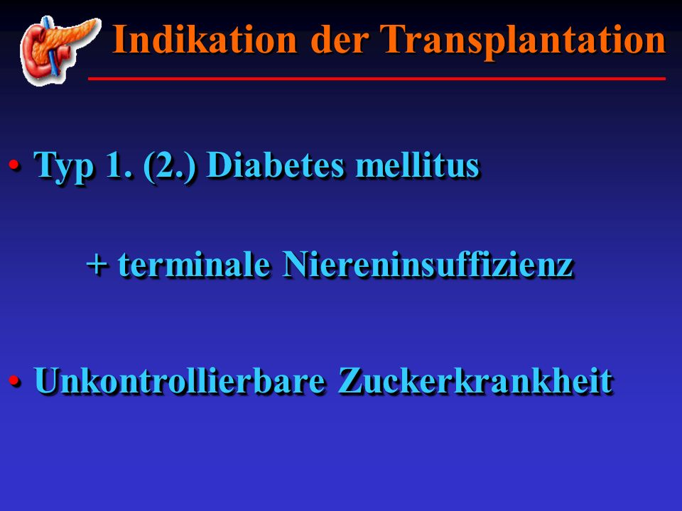 Indikation der Transplantation + terminale Niereninsuffizienz