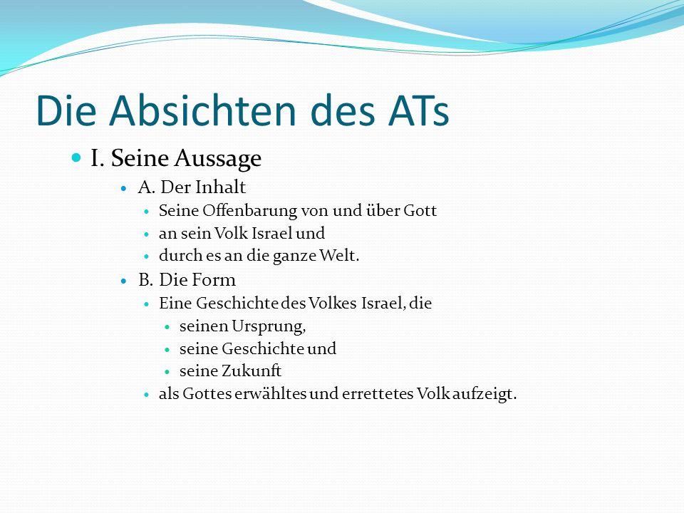 Die Absichten des ATs I. Seine Aussage A. Der Inhalt B. Die Form