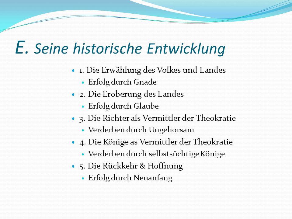 E. Seine historische Entwicklung