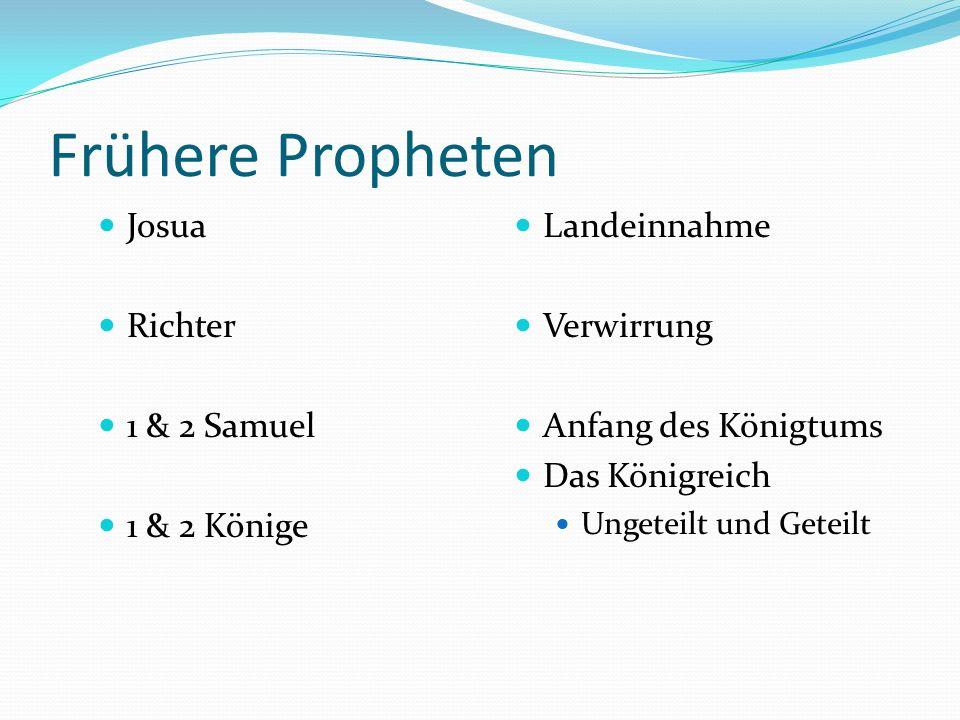 Frühere Propheten Josua Richter 1 & 2 Samuel 1 & 2 Könige Landeinnahme