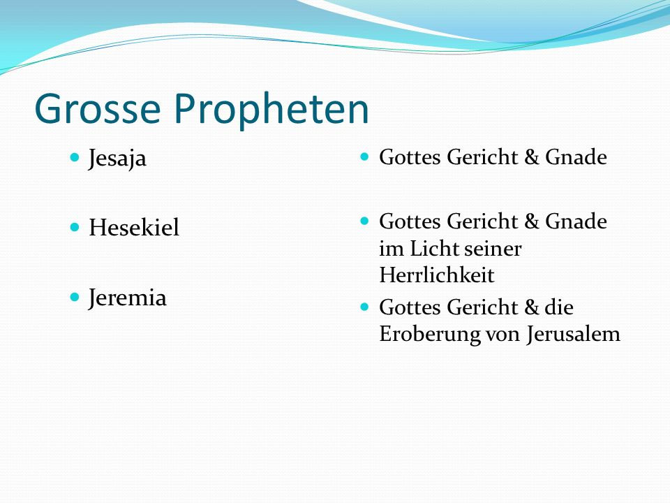 Grosse Propheten Jesaja Hesekiel Jeremia Gottes Gericht & Gnade