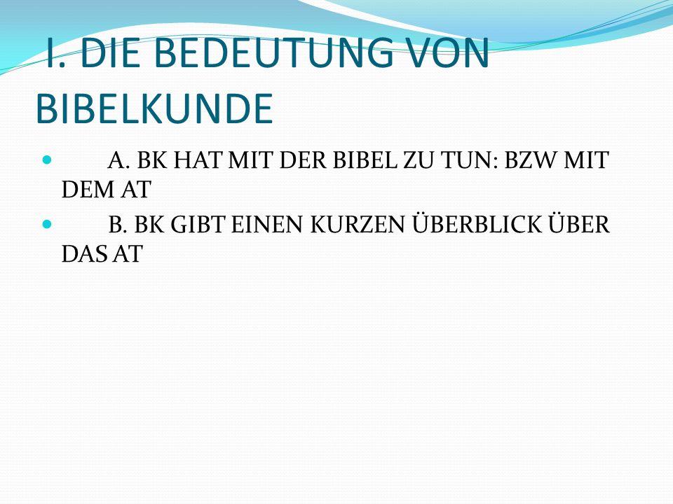 I. DIE BEDEUTUNG VON BIBELKUNDE