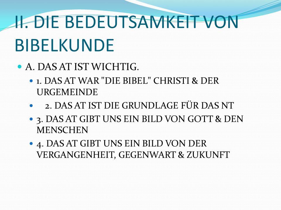 II. DIE BEDEUTSAMKEIT VON BIBELKUNDE