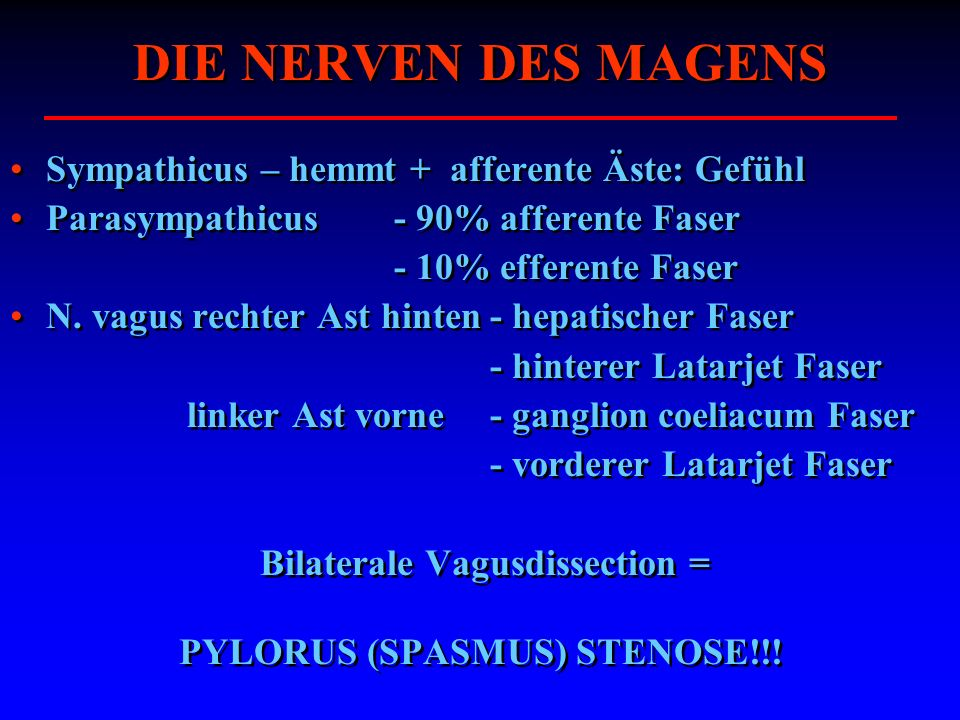 Bilaterale Vagusdissection = PYLORUS (SPASMUS) STENOSE!!!