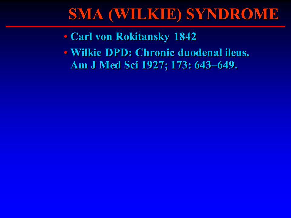 SMA (WILKIE) SYNDROME Carl von Rokitansky 1842