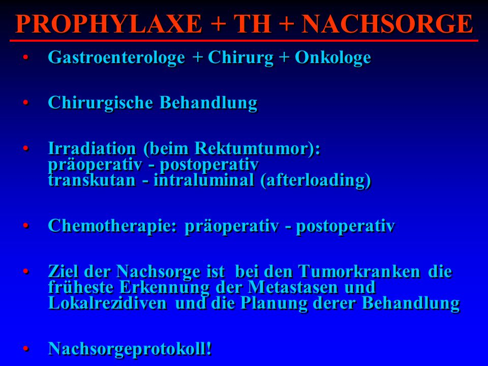 PROPHYLAXE + TH + NACHSORGE