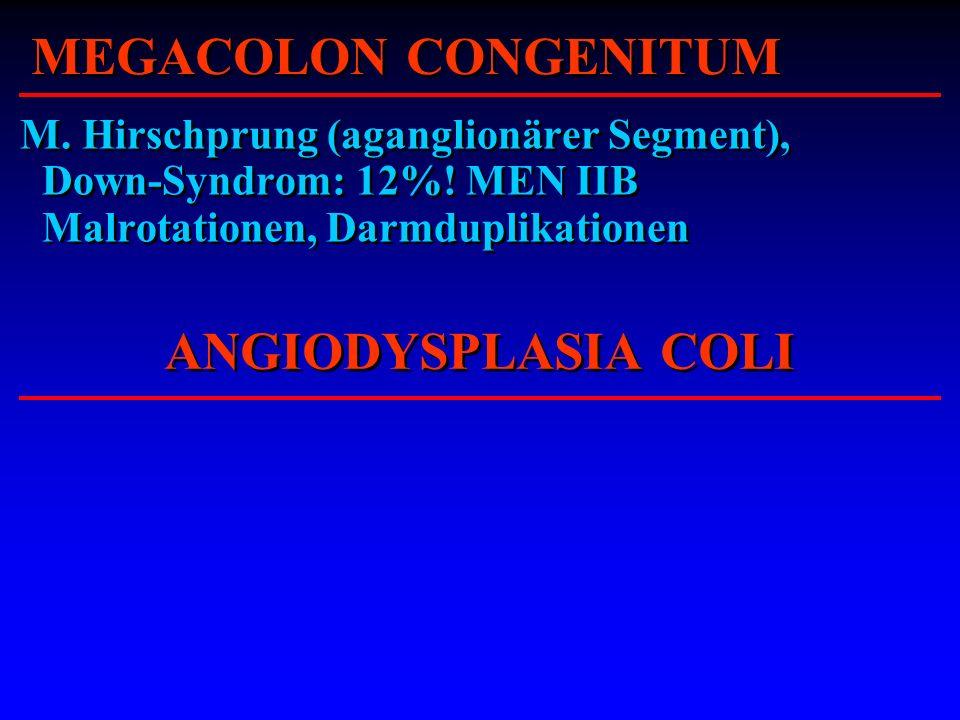 MEGACOLON CONGENITUM ANGIODYSPLASIA COLI