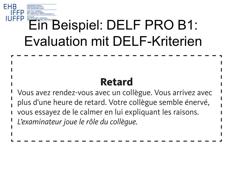 Ein Beispiel: DELF PRO B1: Evaluation mit DELF-Kriterien