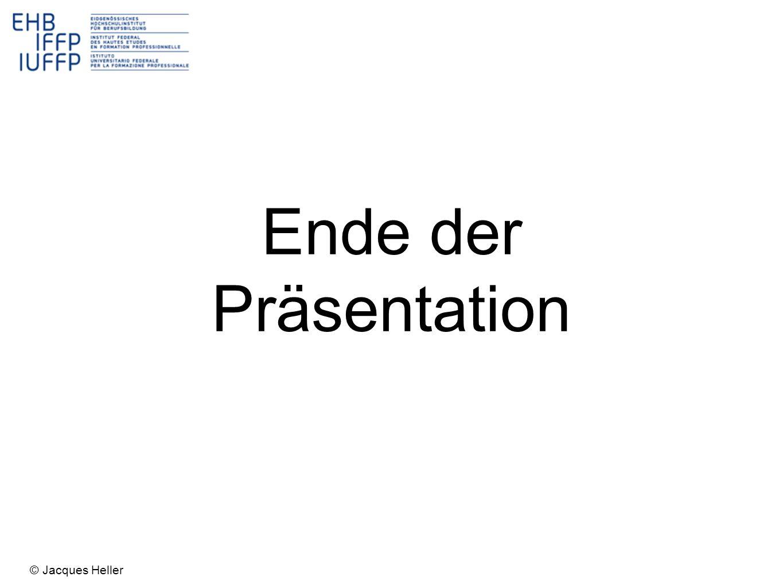 Ende der Präsentation © Jacques Heller