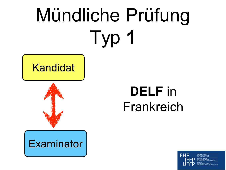 Mündliche Prüfung Typ 1 Kandidat DELF in Frankreich Examinator