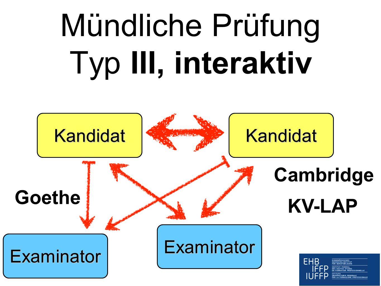 Mündliche Prüfung Typ III, interaktiv
