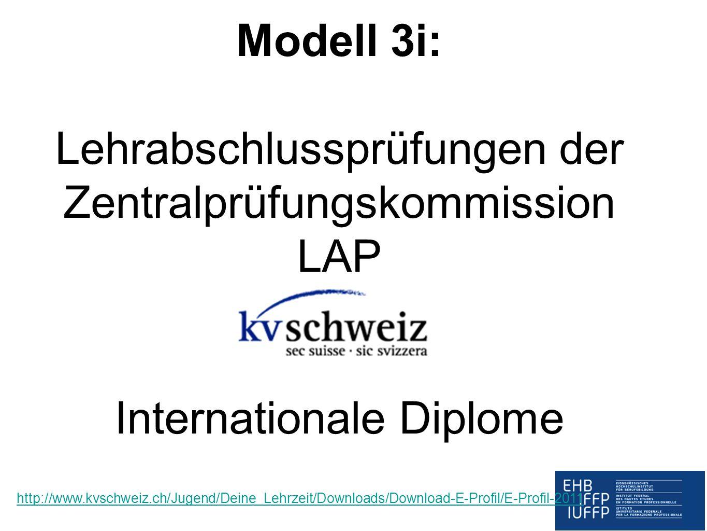 Modell 3i: Lehrabschlussprüfungen der Zentralprüfungskommission LAP Internationale Diplome