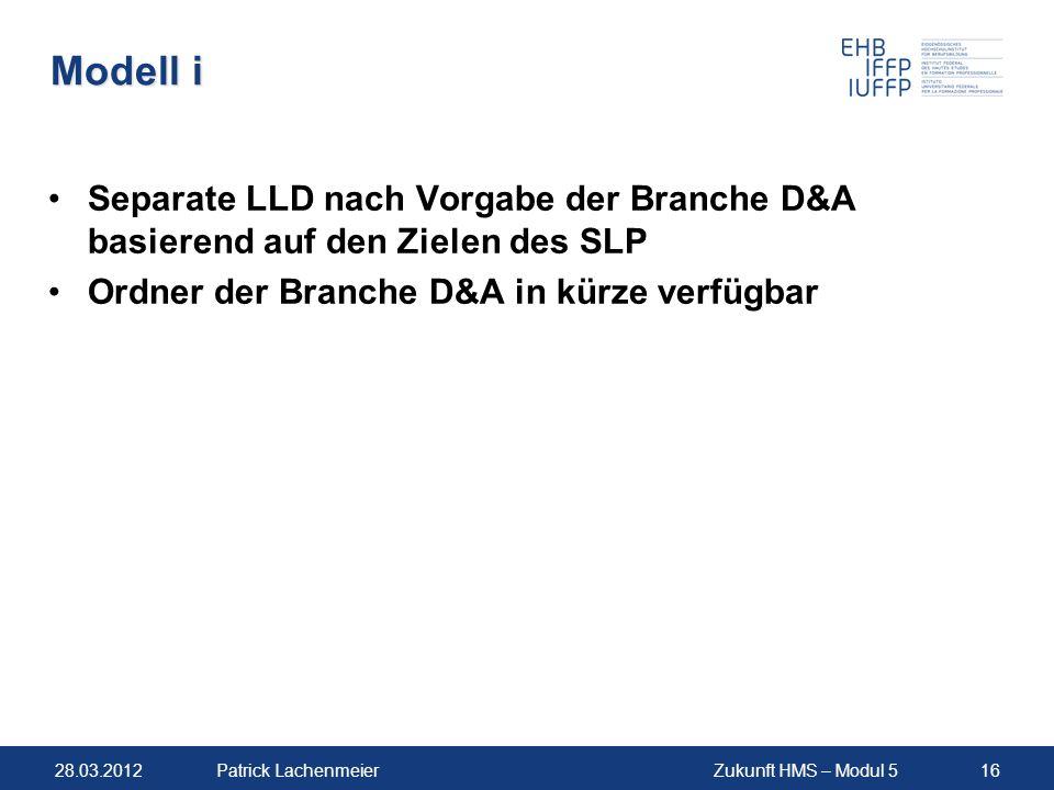 Modell i Separate LLD nach Vorgabe der Branche D&A basierend auf den Zielen des SLP.