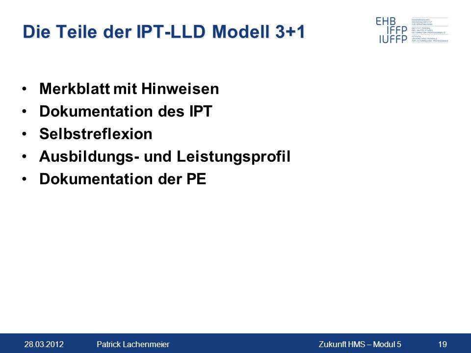 Die Teile der IPT-LLD Modell 3+1