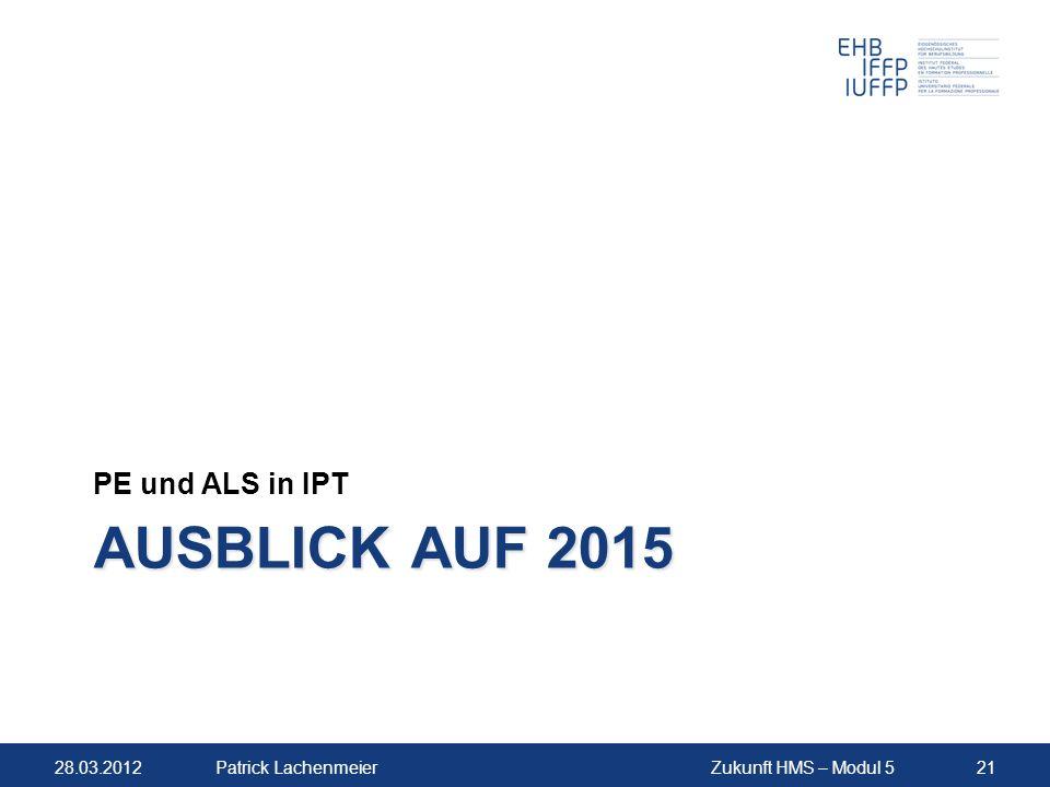 PE und ALS in IPT Ausblick auf 2015