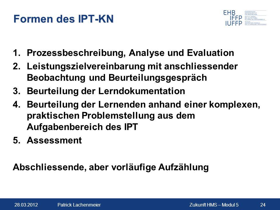 Formen des IPT-KN Prozessbeschreibung, Analyse und Evaluation