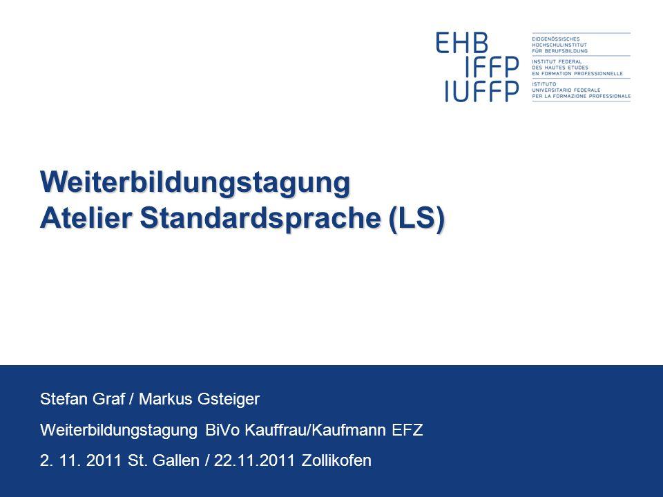 Weiterbildungstagung Atelier Standardsprache (LS)