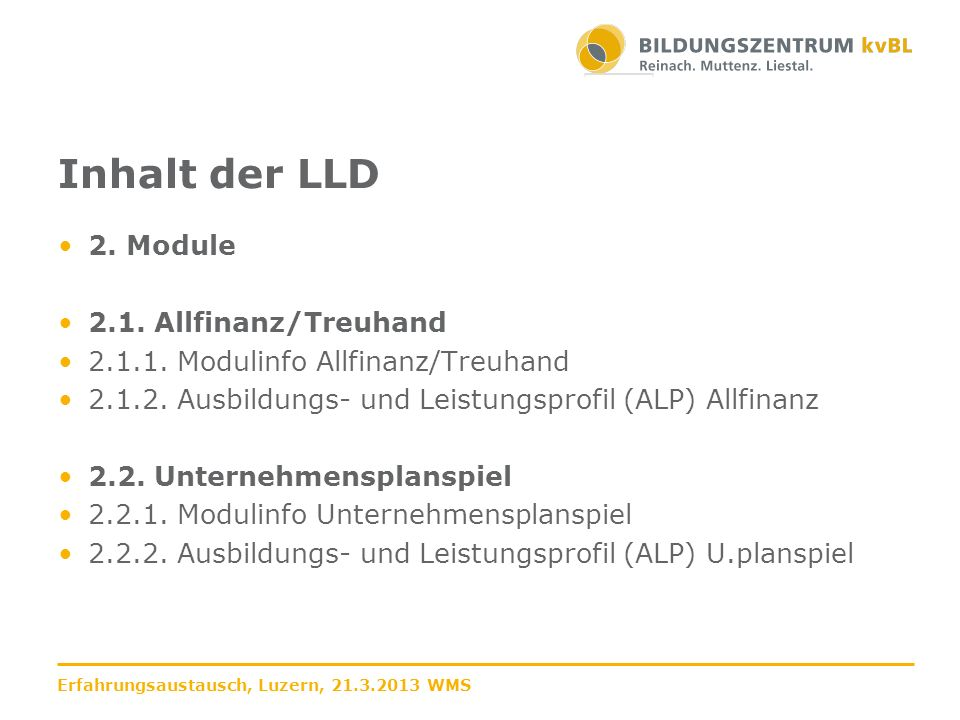Inhalt der LLD 2. Module 2.1. Allfinanz/Treuhand