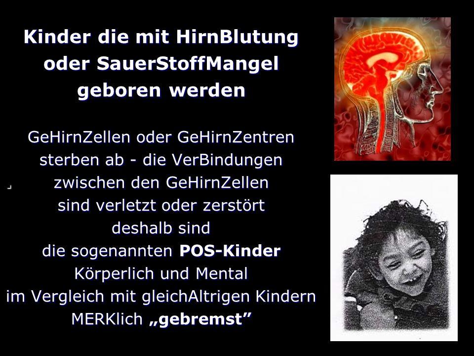 Kinder die mit HirnBlutung oder SauerStoffMangel