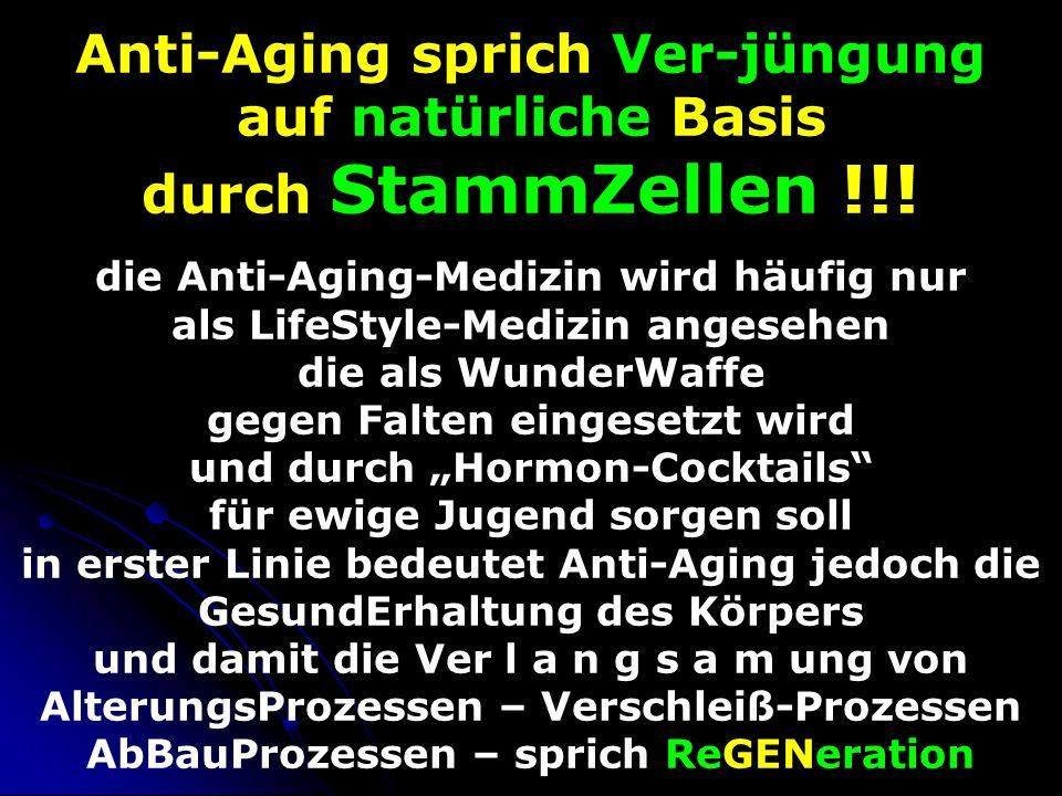 Anti-Aging sprich Ver-jüngung auf natürliche Basis durch StammZellen
