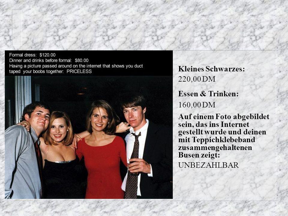 Kleines Schwarzes: 220,00 DM Essen & Trinken: 160,00 DM.