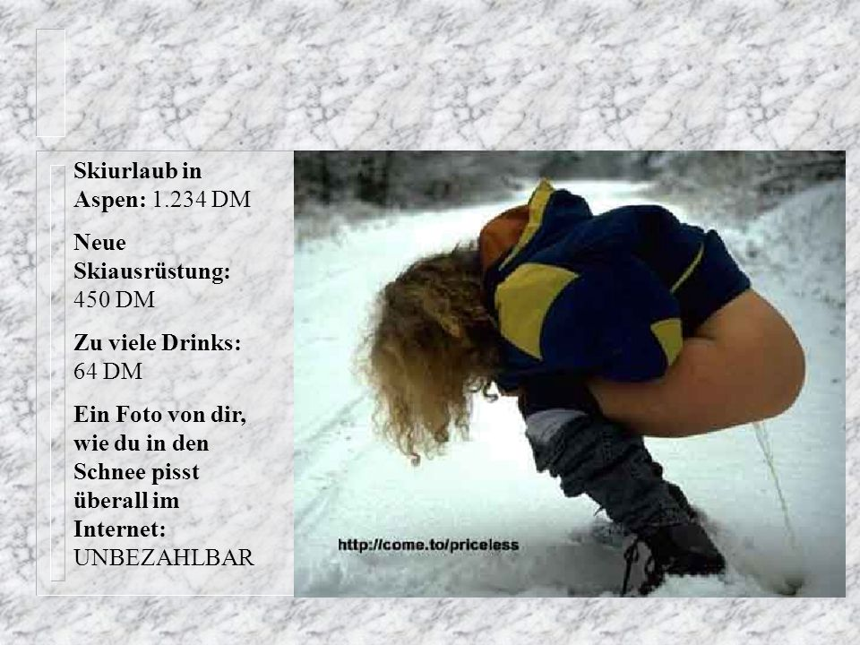 Skiurlaub in Aspen: 1.234 DM Neue Skiausrüstung: 450 DM. Zu viele Drinks: 64 DM.