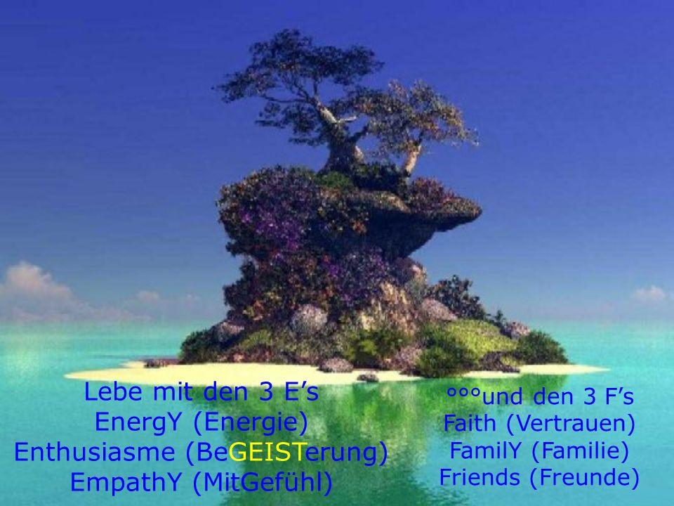 °°°und den 3 F's Faith (Vertrauen) FamilY (Familie) Friends (Freunde)