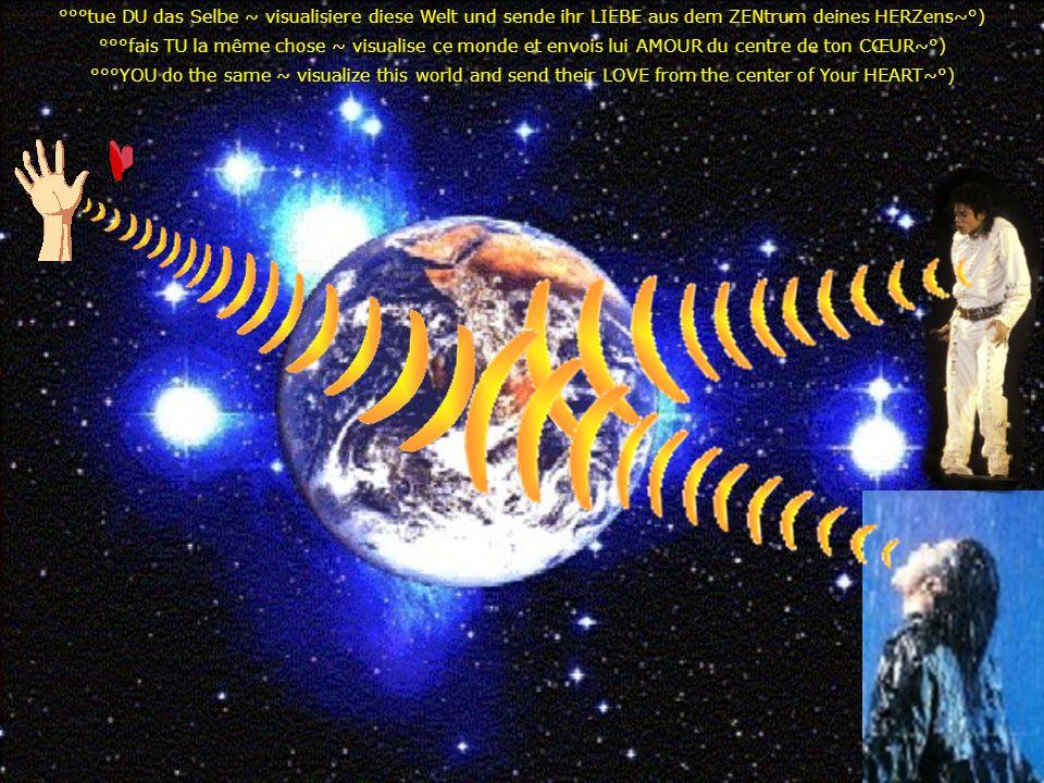 °°°tue DU das Selbe ~ visualisiere diese Welt und sende ihr LIEBE aus dem ZENtrum deines HERZens~°)