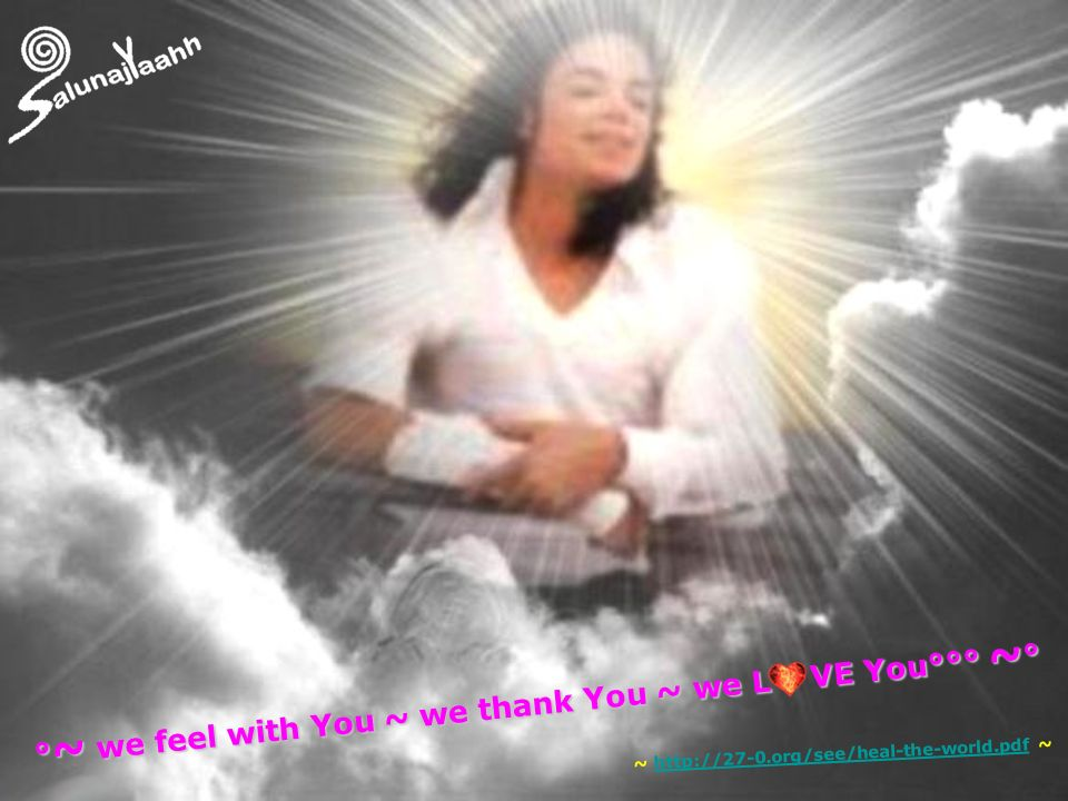 °~ we feel with You ~ we thank You ~ we L VE You°°° ~°