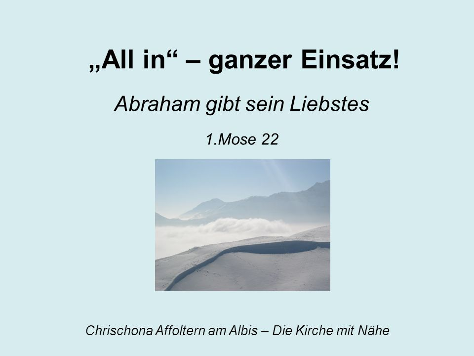 """""""All in – ganzer Einsatz!"""