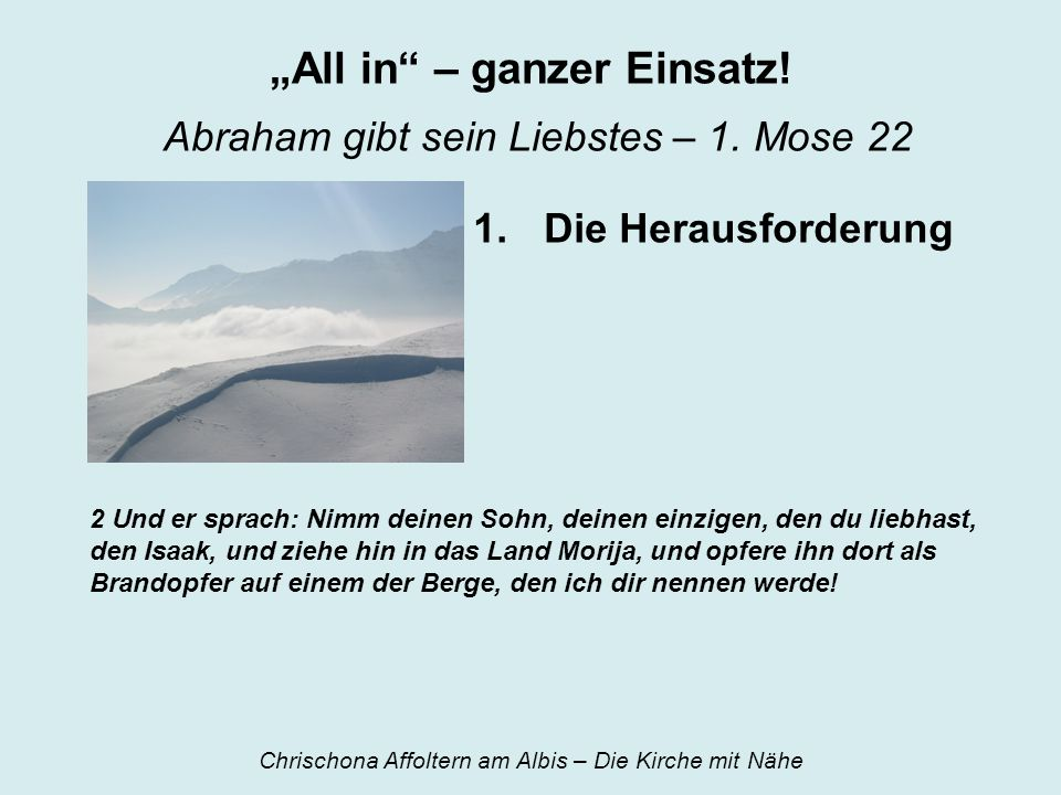 """""""All in – ganzer Einsatz! Abraham gibt sein Liebstes – 1. Mose 22"""