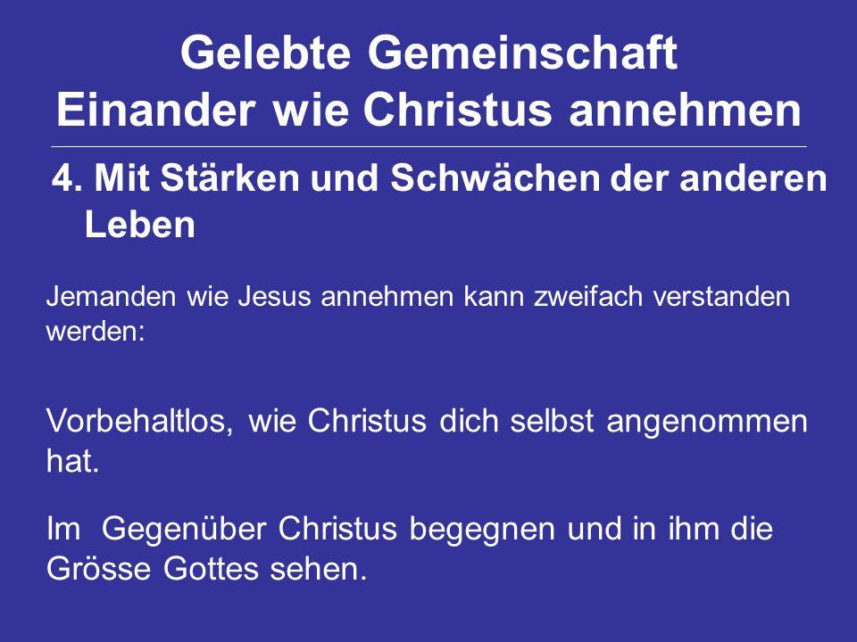Gelebte Gemeinschaft Einander wie Christus annehmen