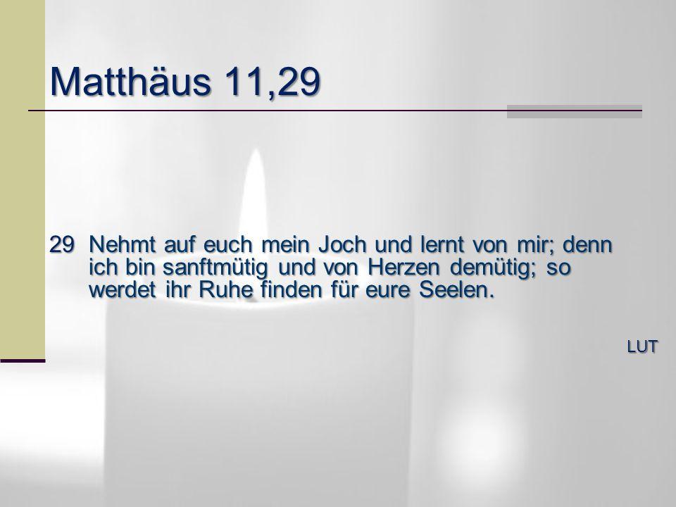 Matthäus 11,29