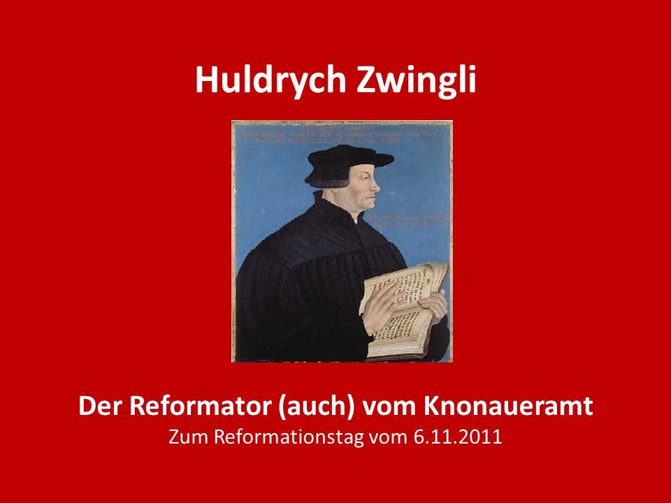 Der Reformator (auch) vom Knonaueramt