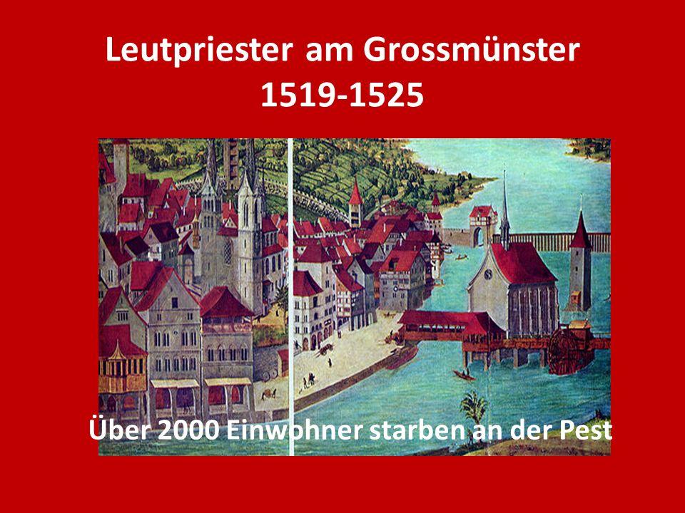 Leutpriester am Grossmünster 1519-1525