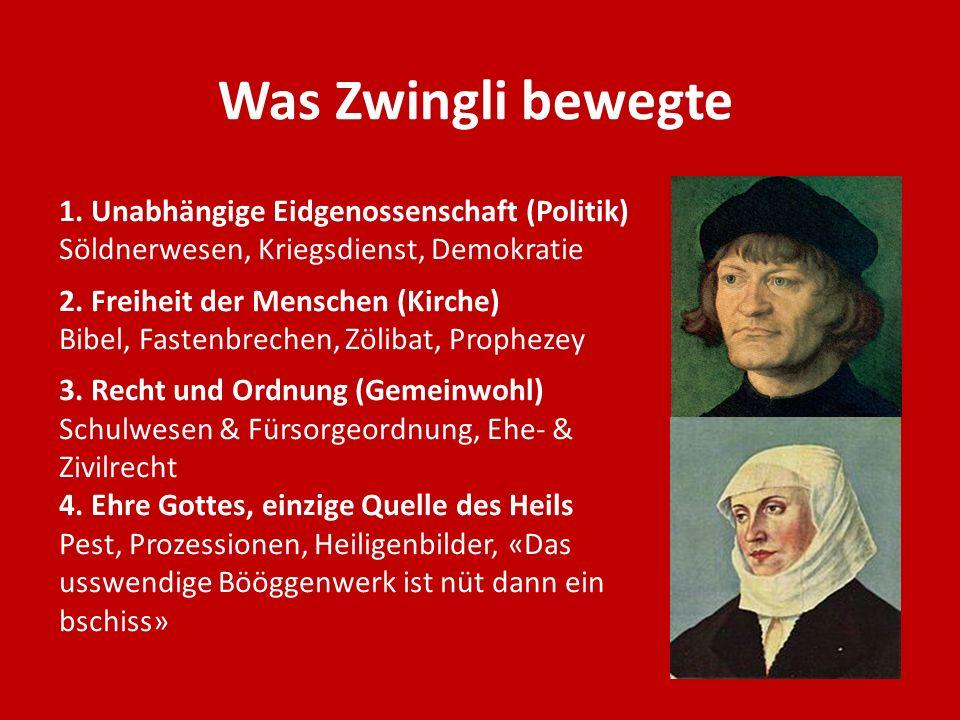 Was Zwingli bewegte 1. Unabhängige Eidgenossenschaft (Politik)