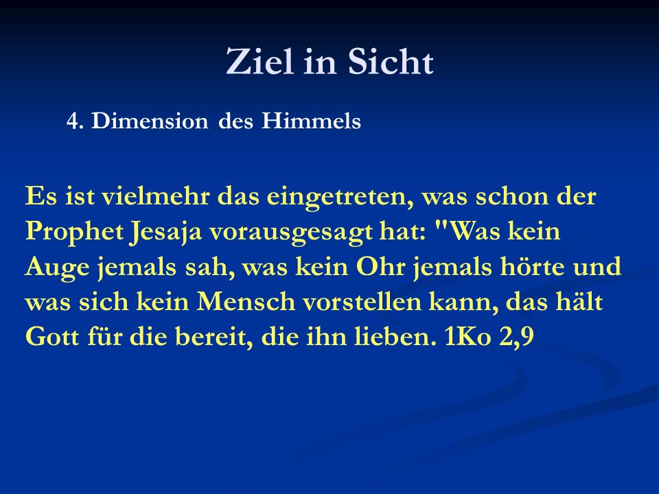 Ziel in Sicht 4. Dimension des Himmels.