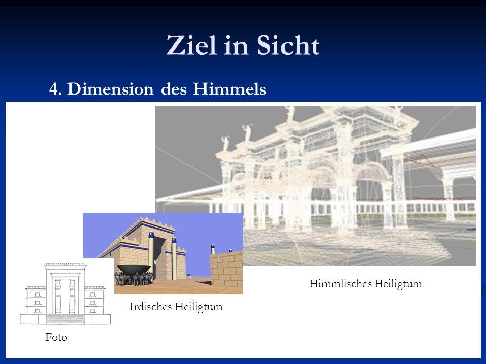 Ziel in Sicht 4. Dimension des Himmels Himmlisches Heiligtum