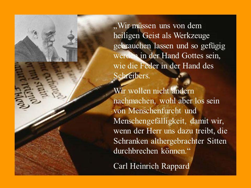 """""""Wir müssen uns von dem heiligen Geist als Werkzeuge gebrauchen lassen und so gefügig werden in der Hand Gottes sein, wie die Feder in der Hand des Schreibers."""