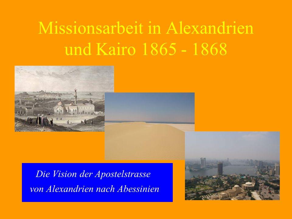 Missionsarbeit in Alexandrien und Kairo 1865 - 1868