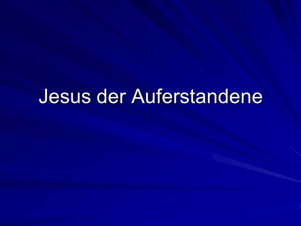 Jesus der Auferstandene