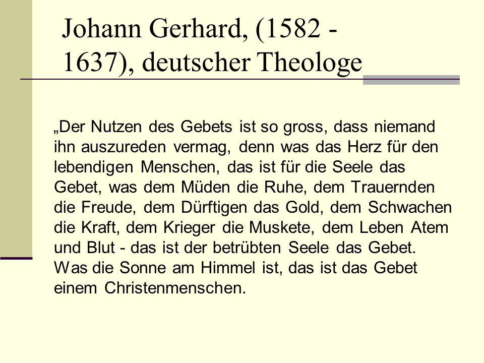 Johann Gerhard, (1582 - 1637), deutscher Theologe