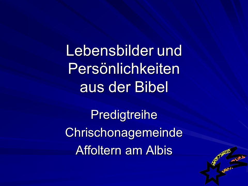 Lebensbilder und Persönlichkeiten aus der Bibel