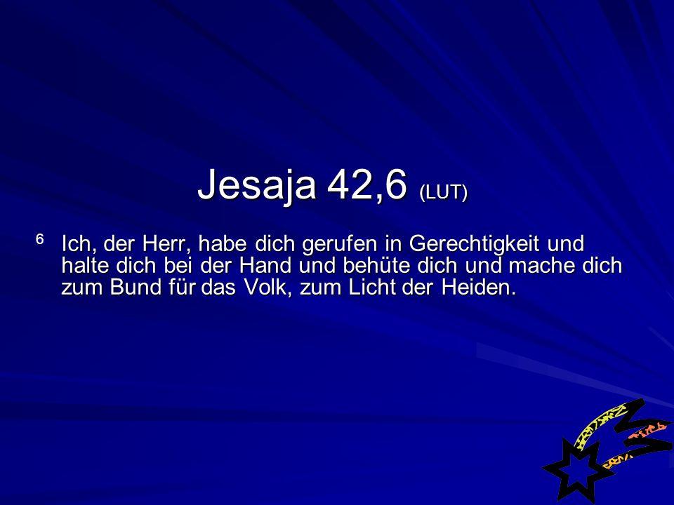 Jesaja 42,6 (LUT)