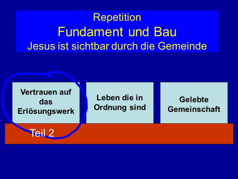 Repetition Fundament und Bau Jesus ist sichtbar durch die Gemeinde