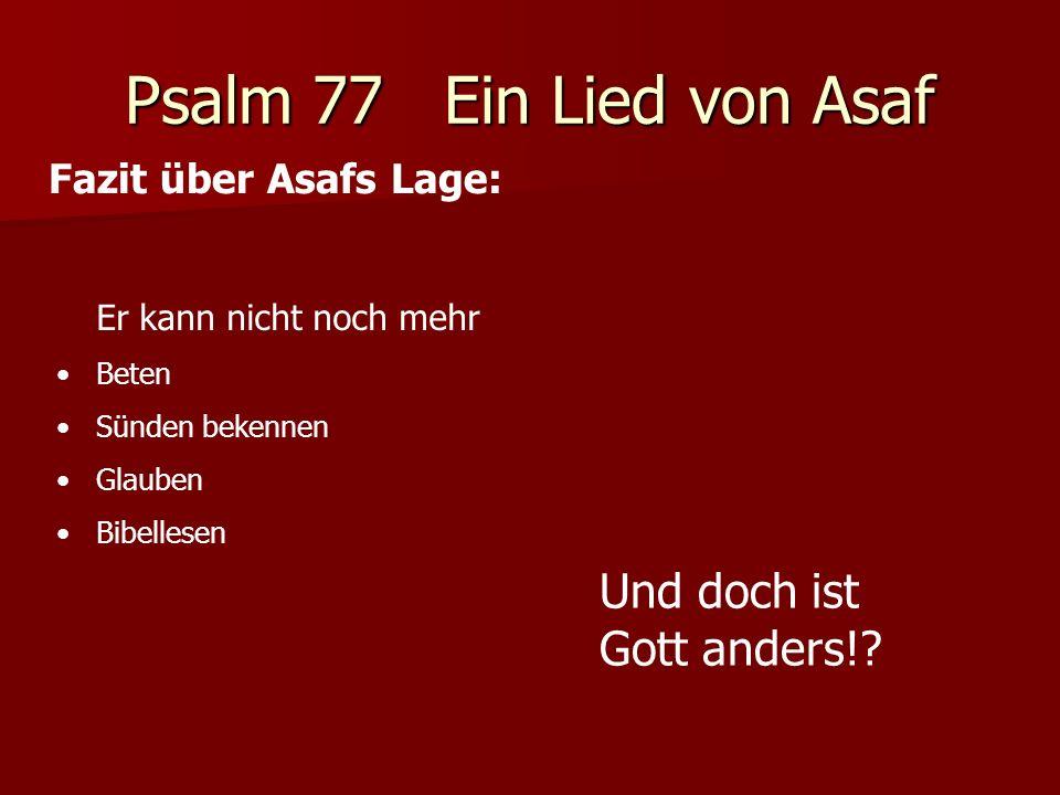 Psalm 77 Ein Lied von Asaf Und doch ist Gott anders!