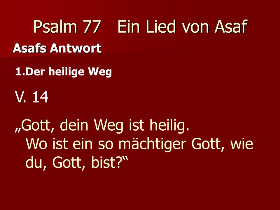 Psalm 77 Ein Lied von Asaf V. 14